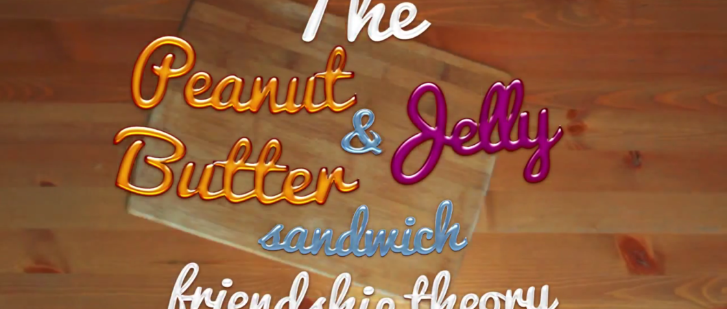 VIDEO: Peanut Butter & Jam Friendship Theory
